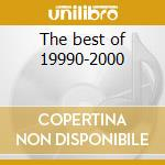 The best of 19990-2000 cd musicale