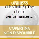 (LP VINILE) The classic performances of lp vinile