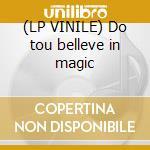 (LP VINILE) Do tou belleve in magic lp vinile di Lovin spoonful the