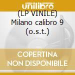 (LP VINILE) Milano calibro 9 (o.s.t.) lp vinile di Osanna