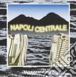 Napoli Centrale - 'ngazzate Nire cd musicale di Centrale Napoli