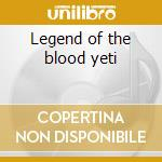 Legend of the blood yeti cd musicale