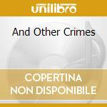 AND OTHER CRIMES cd musicale di GO TO BLAZES