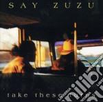 Say Zuzu - Take These Turns cd musicale di SAY ZUZU