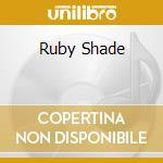 RUBY SHADE cd musicale di CHEAP WINE