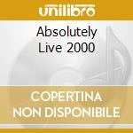 ABSOLUTELY LIVE 2000 cd musicale di AA.VV.