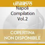 NAPOLI COMPILATION VOL.2 cd musicale di AA.VV.