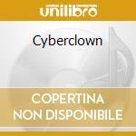 CYBERCLOWN cd musicale di CAMERINI ALBERTO