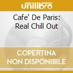 Caf? De Paris - Real Chill Out cd musicale di AA.VV.