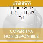 THAT'S IT! cd musicale di T-BONE & HIS JAMAICAN L.O.