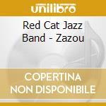 Red Cat Jazz Band - Zazou cd musicale
