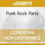 PUNK ROCK PARTY cd musicale di MONDO TOPLESS