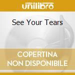 SEE YOUR TEARS cd musicale di KEEP THE FAITH