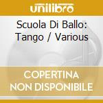 Scuola Di Ballo - Tango cd musicale di AA.VV.
