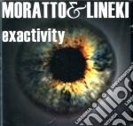 Moratto & Lineki - Exactivity cd musicale di MORATTO/LINEKI