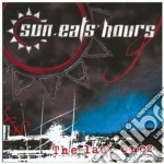 Sun Eats Hours - The Last Ones cd musicale di SUN EATS HOURS