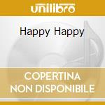 HAPPY HAPPY                               cd musicale di Me King