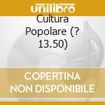 CULTURA POPOLARE (? 13.50) cd musicale di KALAMU