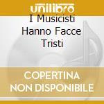I MUSICISTI HANNO FACCE TRISTI cd musicale di MEDUSA