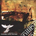 Movies With Heroes - Nothing Here Is Perfect cd musicale di MOVIE WITH HEROES