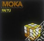Moka - Fai Tu cd musicale di MOKA