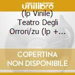 (LP VINILE) TEATRO DEGLI ORRORI/ZU  (LP + CD) lp vinile di TEATRO DEGLI ORRORI/ZU