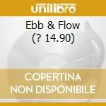 EBB & FLOW  (? 14.90) cd musicale di SEQUOIA
