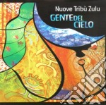 Nuove Tribu' Zulu - Gente Del Cielo cd musicale di NUOVE TRIBU ZULU