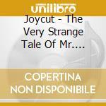 Joycut - The Very Strange Tale Of Mr. Man cd musicale di JOYCUT
