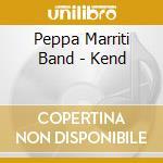 Peppa Marriti Band - Kend cd musicale di Peppa marriti band