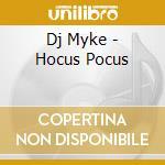 Dj Myke - Hocus Pocus cd musicale di Mike Dj