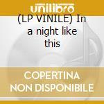 (LP VINILE) In a night like this lp vinile di Movie star junkies