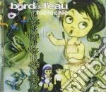 Bord De L'eau - Fantachic cd musicale di Bord de l'eau
