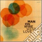Man On Wire - West Love cd musicale di Man on wire