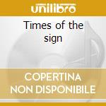 Times of the sign cd musicale di Boss Hate