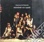 Gianluca De Rubertis - Autoritratti Con Oggetti cd musicale di De rubertis gianluca