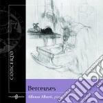 Berceuses  - Alberti Alfonso  Pf cd musicale di Berceuses