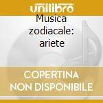Musica zodiacale: ariete cd musicale di Coen Bais