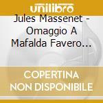 Mafalda favero: omaggio (1928-47) cd musicale di Favero m. - vv.aa.