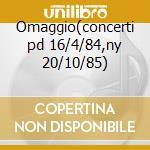 Omaggio(concerti pd 16/4/84,ny 20/10/85) cd musicale di Bergonzi c. - vv.aa.