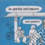 Test Quintet - La Gatta Nel Sacco cd musicale di TEST QUINTET