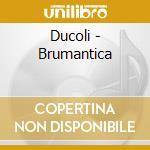 Ducoli - Brumantica cd musicale di Ducoli