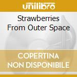 STRAWBERRIES FROM OUTER SPACE cd musicale di OMARS ATTACKS