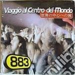 883 - Viaggio Al Centro Del Mondo cd musicale di 883