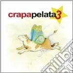 Crapapelata vol. 3 cd musicale di Artisti Vari