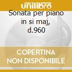 Sonata per piano in si maj, d.960 cd musicale di Schubert