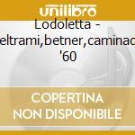 Lodoletta - beltrami,betner,caminada '60 cd musicale di Mascagni