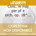 Conc. re maj per pf e orch. op. 18^ n.11 cd musicale di Haydn