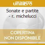 Sonate e partite - r. michelucci cd musicale di Johann Sebastian Bach