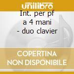 Int. per pf a 4 mani - duo clavier cd musicale di Schumann